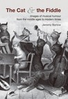 The Cat and the Fiddle: Images of Musical Humour from the Middle Ages to Modern Times