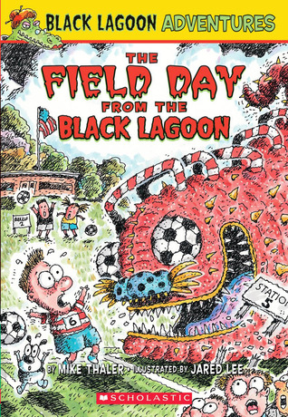 The Field Day from the Black Lagoon by Mike Thaler