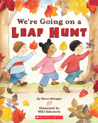 We're Going On A Leaf Hunt by Steve Metzger