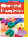 Differentiated Literacy Centers: 85+ Leveled Activities—With Reproducible Planning Sheets and Student Pages—to Support Centers in Fluency, Reading Comprehension, and Word Study
