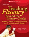 Teaching Fluency Beyond the Primary Grades: Strategy Lessons To Meet the Specific Needs of Upper-Grade Readers