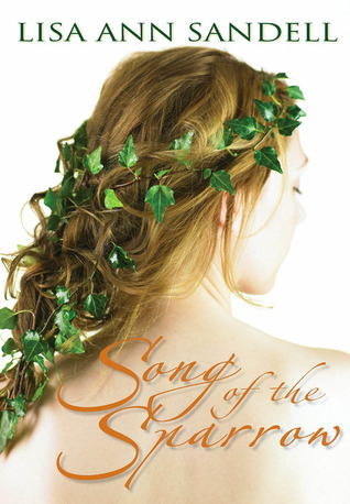 Song of the Sparrow by Lisa Ann Sandell
