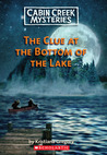 The Clue At The Bottom Of The Lake (Cabin Creek Mysteries #2)