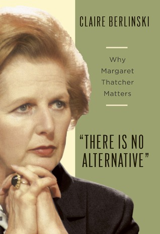 There Is No Alternative by Claire Berlinski