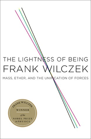 The Lightness of Being by Frank Wilczek