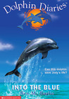 Into the Blue (Dolphin Diaries, #1)