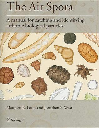 The Air Spora: A Manual for Catching and Identifying Airborne Biological Particles