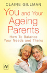 You and Your Ageing Parents: How to Balance Your Needs and Theirs