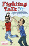 Fighting Talk: Flimsy Facts, Sweeping Statements and Inspired Sporting Hunches
