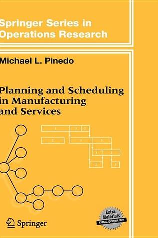 Planning and Scheduling in Manufacturing and Services [With CDROM]