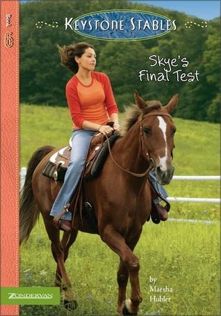 Skye's Final Test (Keystone Stables, #6)