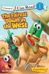 The Fairest Town In The West (I Can Read!/Big Idea Books/Veggie Tales)