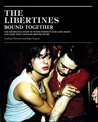 The Libertines Bound Together: The Definitive Story of Peter Doherty and Carl Barat and How They Changed British Music