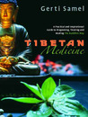 Tibetan Medicine: A Practical and Inspirational Guide to Diagnosing, Treating and Healing The Buddhist Way
