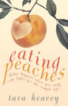 Eating Peaches: What Happens When You Swap City Lights for the Simple Life?