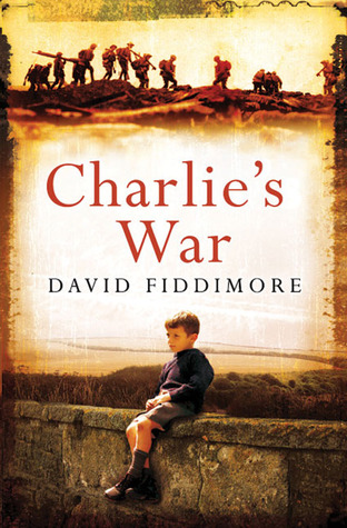 Charlie's War by David Fiddimore