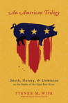 An American Trilogy: Death, Slavery, and Dominion on the Banks of the Cape Fear River