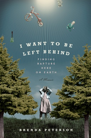 I Want to Be Left Behind by Brenda Peterson