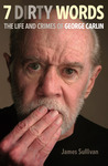 7 Dirty Words: The Life and Crimes of George Carlin