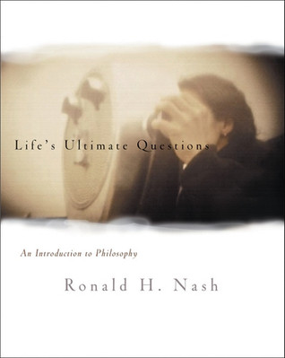 Life's Ultimate Questions by Ronald H. Nash