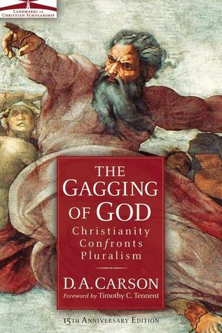 The Gagging of God by D.A. Carson