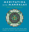 Meditating with Mandalas: 52 New Mandalas to Help You Grow in Peace and Awareness