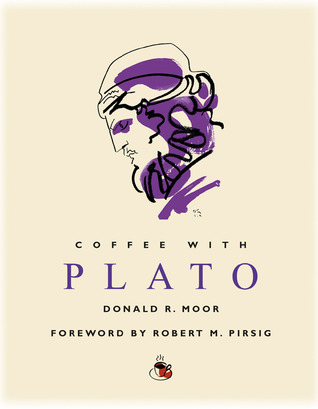 Coffee with Plato by Donald R. Moor