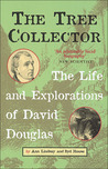 The Tree Collector: The Life and Explorations of David Douglas