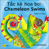 Chameleon Swims / Tac ke hoa boi: Vietnamese-English (Chameleon)