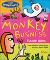 Monkey Business: Fun with Idioms