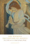 The Watkins Dictionary of Angels: Over 2,000 Entries on Angels & Angelic Beings