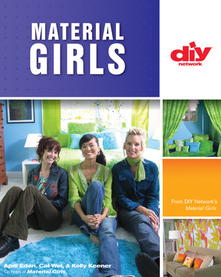 Material Girls (DIY): Fabric Makeovers for Your Home