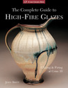 The Complete Guide to High-fire Glazes: Glazing and Firing at Cone 10 (Lark Ceramics Book)