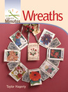 Make It in Minutes: Wreaths