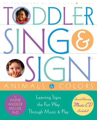 Toddler Sing and Sign by Anne Meeker Miller