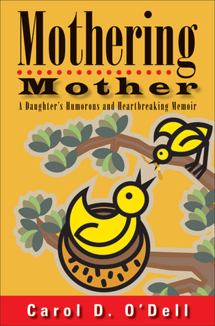 Mothering Mother by Carol D. O'Dell