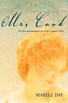 Mrs Cook: The Real and Imagined Life of the Captain's Wife