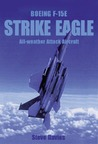 Boeing F-15E Strike Eagle: All-Weather Attack Aircraft