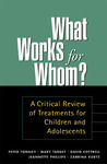 What Works for Whom?, First Edition: A Critical Review of Treatments for Children and Adolescents