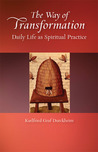 The Way of Transformation: Daily Life as Spiritual Practice