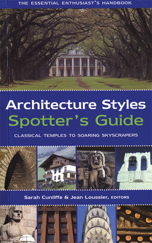 Architecture Styles Spotter's Guide: Classical Temples to Soaring Skyscrapers