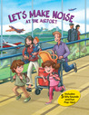 Let's Make Noise: At the Airport