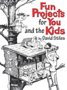 Fun Projects for You and the Kids: David Stiles