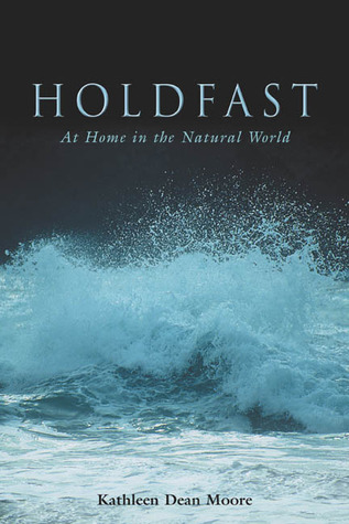 Holdfast by Kathleen Dean Moore