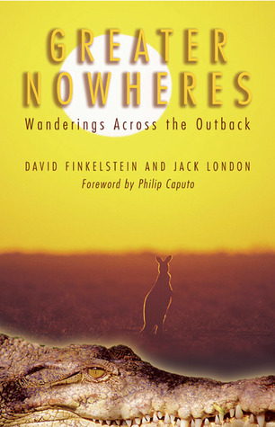 Greater Nowheres : Wanderings Across the Outback