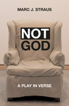 Not God: A Play in Verse