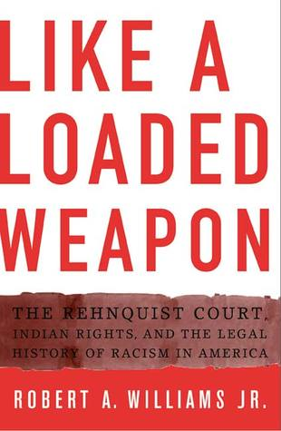 Like a Loaded Weapon by Robert A. Williams Jr.