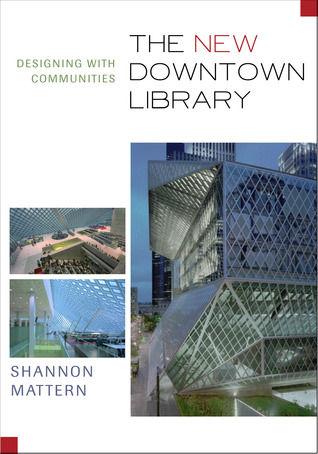 The New Downtown Library by Shannon Christine Mattern