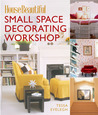 House Beautiful Small Space Decorating Workshop