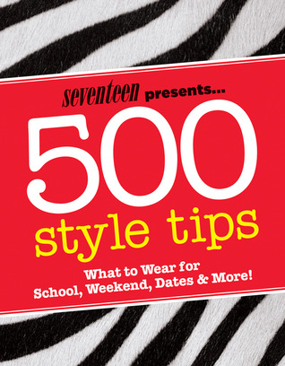 Seventeen 500 Style Tips by Emmy Favilla